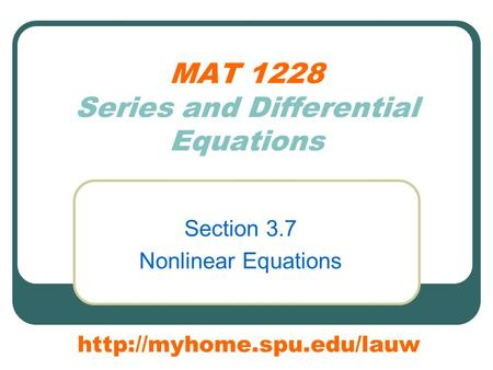MAT 1228 Series and Differential Equations Section 3.7 Nonlinear Equations