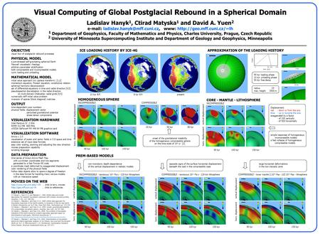 Visual Computing of Global Postglacial Rebound in a Spherical Domain Ladislav Hanyk 1, Ctirad Matyska 1 and David A. Yuen 2