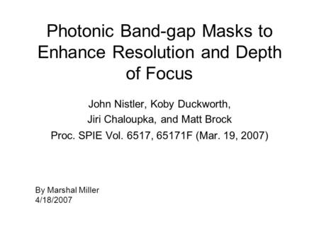 Photonic Band-gap Masks to Enhance Resolution and Depth of Focus