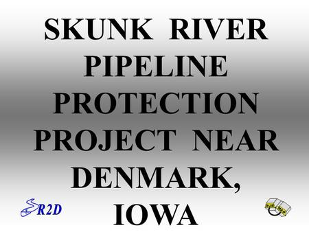 SKUNK RIVER PIPELINE PROTECTION PROJECT NEAR DENMARK, IOWA SUB MAR.