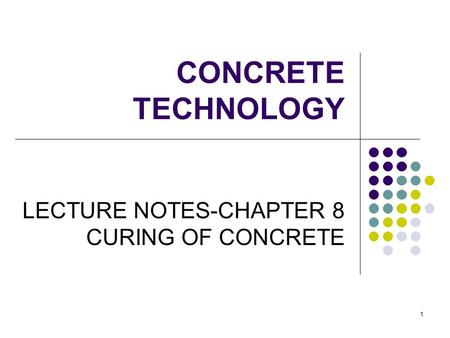 LECTURE NOTES-CHAPTER 8 CURING OF CONCRETE