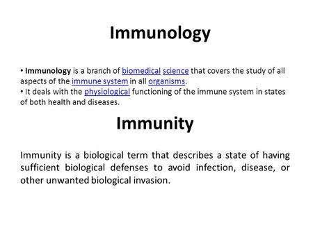 Immunity Immunity is a biological term that describes a state of having sufficient biological defenses to avoid infection, disease, or other unwanted biological.