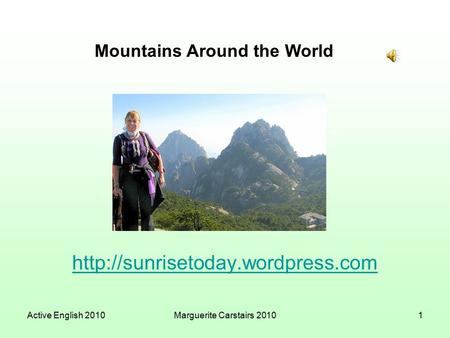 Active English 2010Marguerite Carstairs 20101 Mountains  Mountains Around the World.