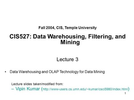 CIS527: Data Warehousing, Filtering, and Mining