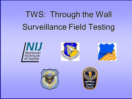 TWS: Through the Wall Surveillance Field Testing NLECTC.