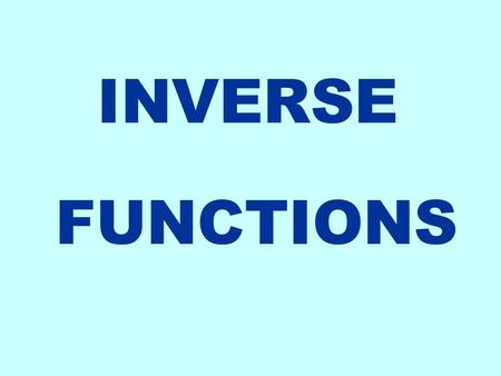 INVERSE FUNCTIONS. Set X Set Y 1 2 3 4 5 2 10 8 6 4 Remember we talked about functions--- taking a set X and mapping into a Set Y An inverse function.