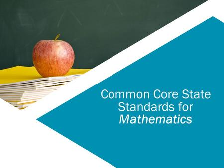 Common Core State Standards for Mathematics. 1.How many vertices are on a cube? 2.Subtract ½ from half a baker's dozen. 3.How many prime numbers are between.