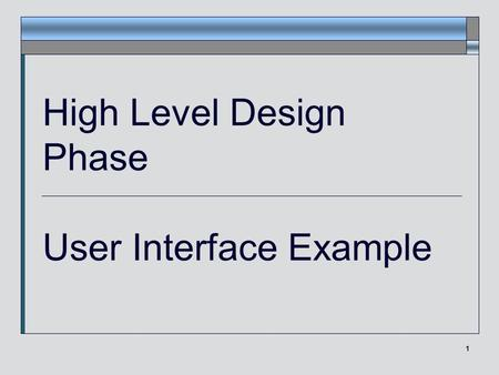 1 High Level Design Phase User Interface Example.