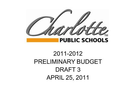 2011-2012 PRELIMINARY BUDGET DRAFT 3 APRIL 25, 2011.