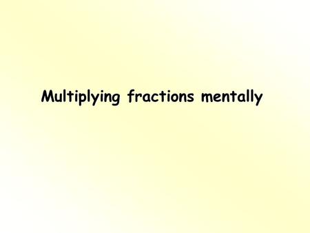 Multiplying fractions mentally