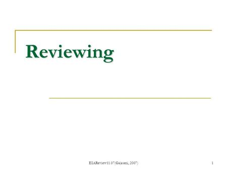 EIAReview11.07(Gajaseni, 2007)1 Reviewing. 2 Reviewing is the process of EIA report assessment produced during EIA process is concerned with assessing.