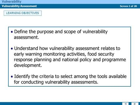 Screen 1 of 20 Vulnerability Vulnerability Assessment LEARNING OBJECTIVES Define the purpose and scope of vulnerability assessment. Understand how vulnerability.
