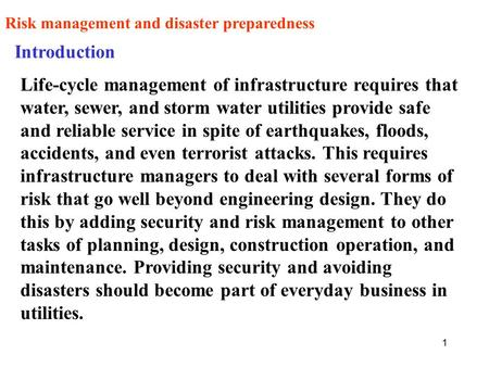1 Risk management and disaster preparedness Introduction Life-cycle management of infrastructure requires that water, sewer, and storm water utilities.