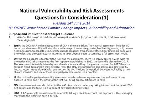 National Vulnerability and Risk Assessments Questions for Consideration (1) Tuesday, 24 th June 2014 8 th EIONET Workshop on Climate Change Impacts, Vulnerability.