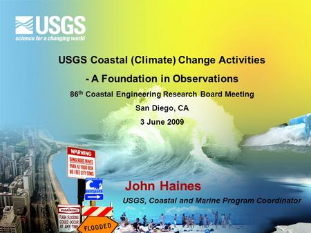 John Haines USGS Coastal (Climate) Change Activities
