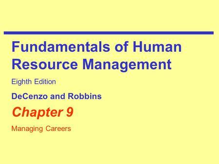the fundamentals of human resource development Fundamentals of human resource management all corporate strengths are  dependent on people adi godrej decenzo and robbins.
