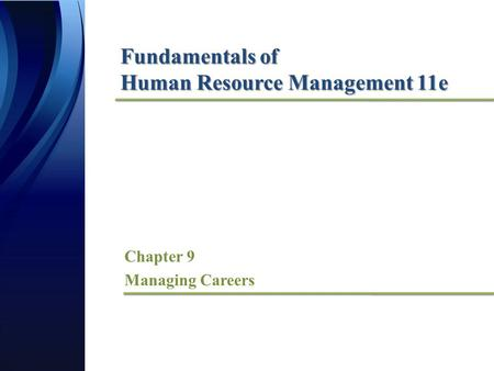 Fundamentals of Human Resource Management 11e Chapter 9 Managing Careers.