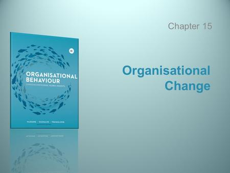 Organisational Change Chapter 15. 15-2 Copyright © 2013 McGraw-Hill Australia Pty Ltd McShane, Olekalns, Travaglione, Organisational Behaviour, 4e Learning.