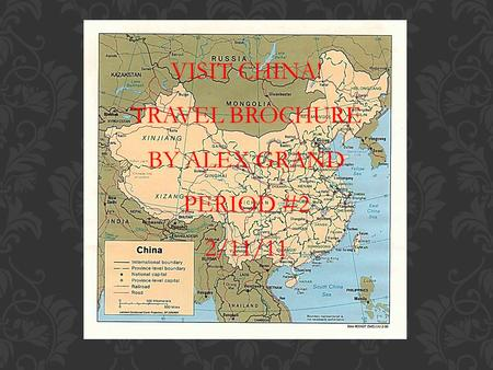 VISIT CHINA! TRAVEL BROCHURE BY ALEX GRAND PERIOD #2 2/11/11.