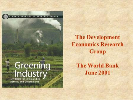 The Development Economics Research Group The World Bank June 2001.