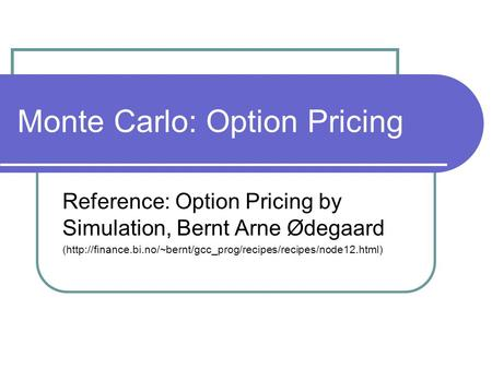 Monte Carlo: Option Pricing