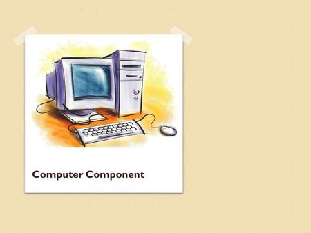 Computer Component. A computer is a machine that is used to store and process data electronically Computer Definition.