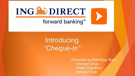 "Introducing ""Cheque-In"" Presented by Marketing Team Harmeet Singh Preeti Chaudhary Mehtab Singh."