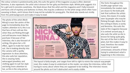 The photo of the artist (Nicki Minaj) is near the centre of the page to immediately draw the readers attention to it, this is so that fans of hers will.