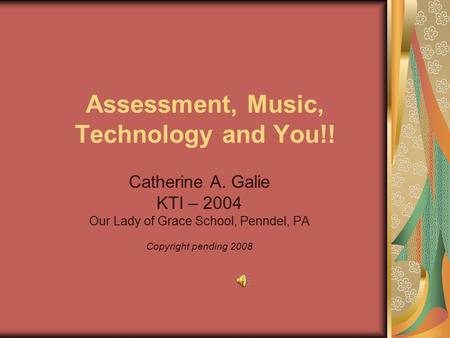 Assessment, Music, Technology and You!!