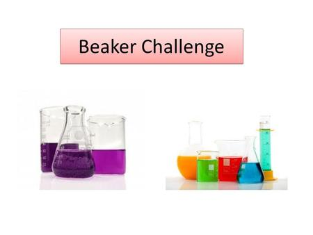 Beaker Challenge. Scenarios Discuss scenarios for blank graph on next slide Filling different shapes with water Two journeys – [Speed-Time or Distance-Time]