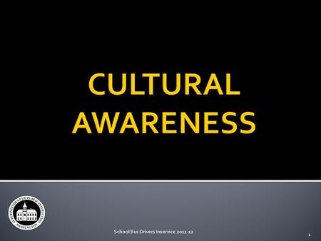 School Bus Drivers Inservice 2011-12 1. 2 1. What is your cultural heritage? 2. Do you identify with that culture?