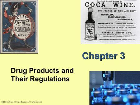 © 2011 McGraw-Hill Higher Education. All rights reserved. Chapter 3 Drug Products and Their Regulations.