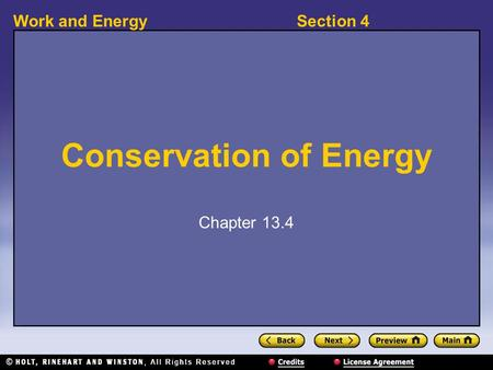 Section 4Work and Energy Conservation of Energy Chapter 13.4.