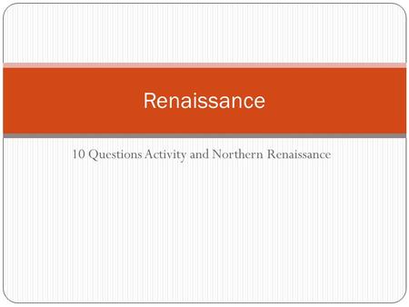 10 Questions Activity and Northern Renaissance Renaissance.