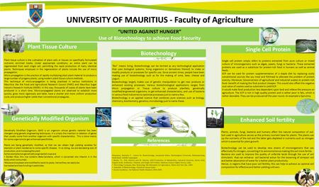 UNIVERSITY OF MAURITIUS - Faculty of Agriculture Single cell protein simply refers to proteins extracted from pure culture or mixed culture of microorganisms.