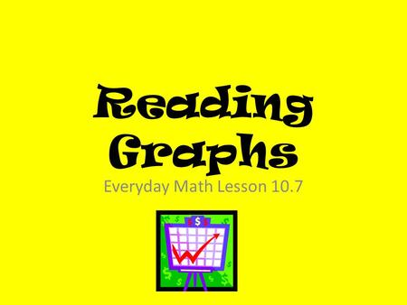 Reading Graphs Everyday Math Lesson 10.7.