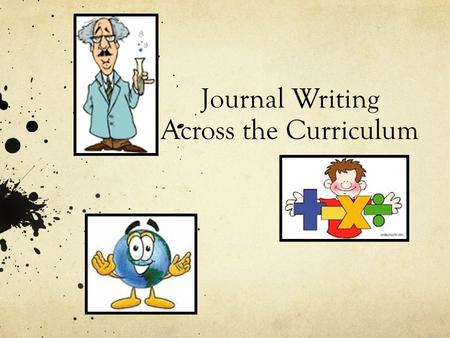 Journal Writing Across the Curriculum. Science Writing.