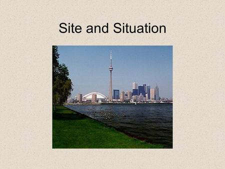 Site and Situation. Objectives To learn about the factors which influence the site and growth of cities. To learn about Central Place Theory and problems.
