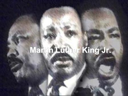 Martin Luther King Jr.. Dr. King grew up where whites and blacks could not do anything together. Any where people went there were two of everything for.