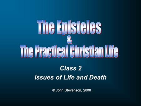 Class 2 Issues of Life and Death © John Stevenson, 2008.