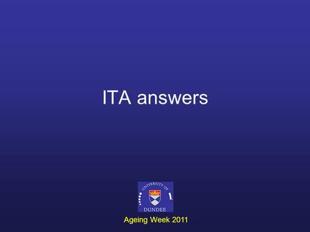 ITA answers Ageing Week 2011. Station 1 Why does muscle strength decline with age? - an overall decrease in muscle mass - age-associated atrophy of muscle.