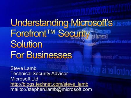Steve Lamb Technical Security Advisor Microsoft Ltd