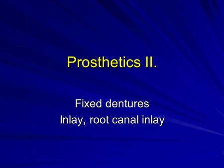 Fixed dentures Inlay, root canal inlay