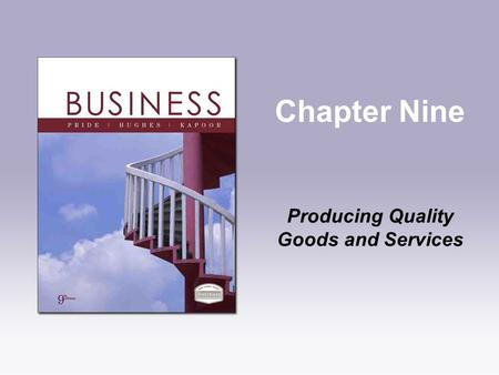 Chapter Nine Producing Quality Goods and Services.