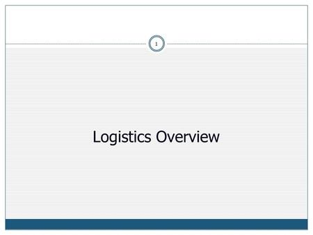 Logistics Overview.