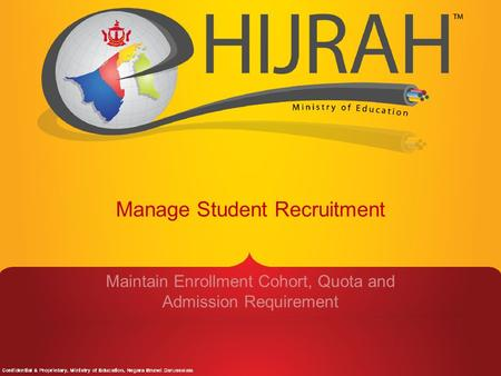Manage Student Recruitment Maintain Enrollment Cohort, Quota and Admission Requirement.