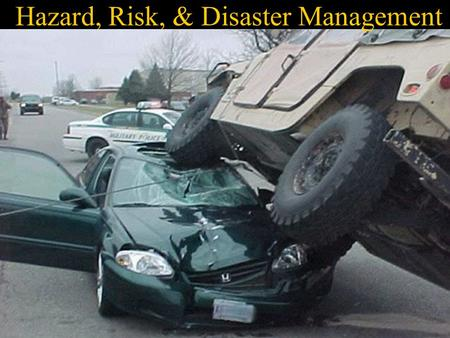 Hazard, Risk, & Disaster <strong>Management</strong>. Reading Smith Chapters 1-5.