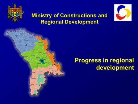 Ministry of Constructions and Regional Development Progress in regional development.
