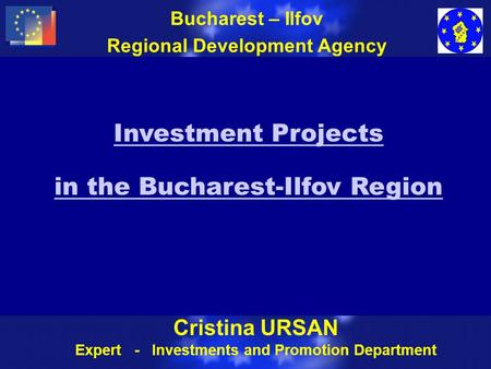 Meeting for Implementation of Statistics ALBA IULIA 2002-09-18 Investment Projects in the Bucharest-Ilfov Region Bucharest – Ilfov Regional Development.