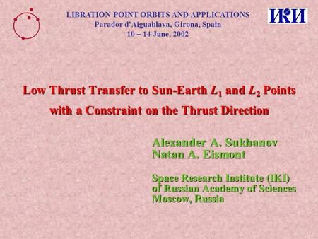 Low Thrust Transfer to Sun-Earth L 1 and L 2 Points with a Constraint on the Thrust Direction LIBRATION POINT ORBITS AND APPLICATIONS Parador d'Aiguablava,
